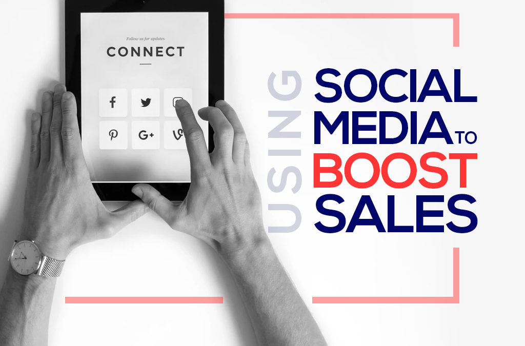 Using Social Media to Boost Sales
