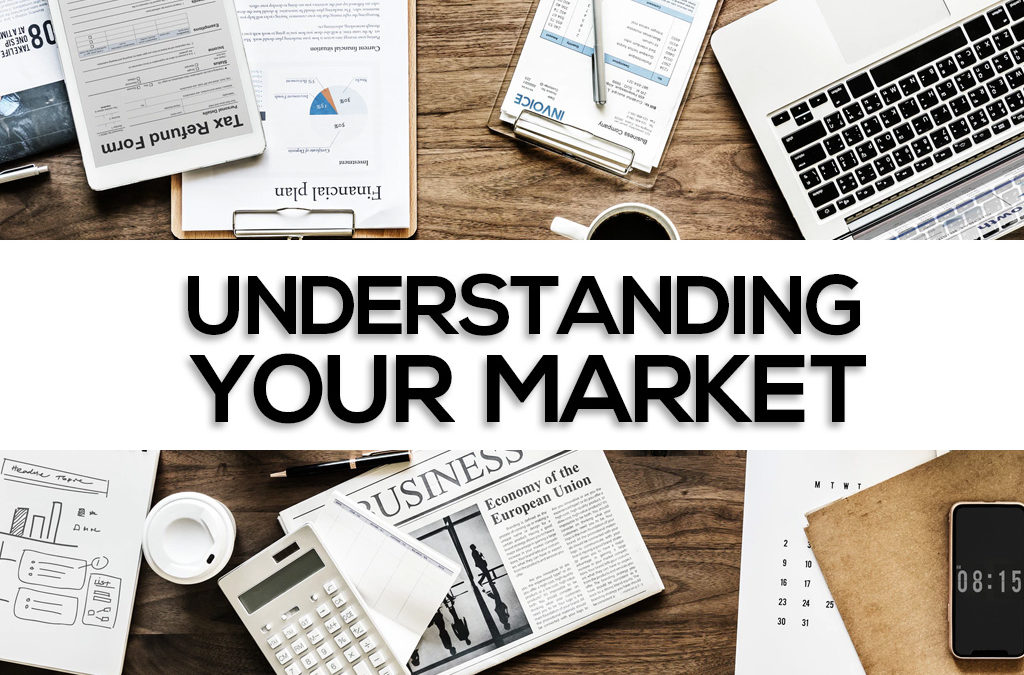 Understanding Your Market